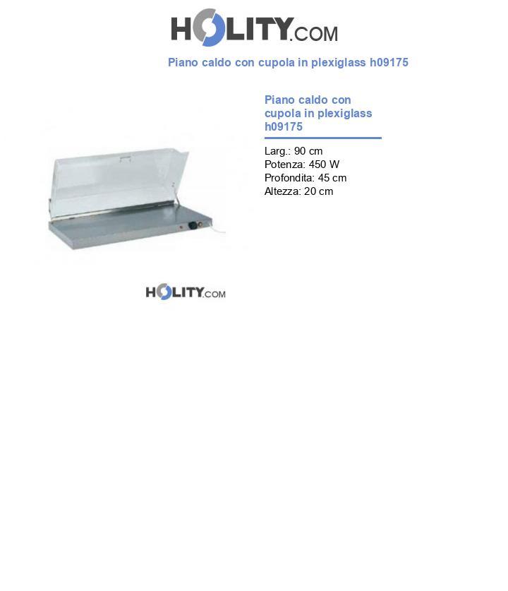 Piano caldo con cupola in plexiglass h09175