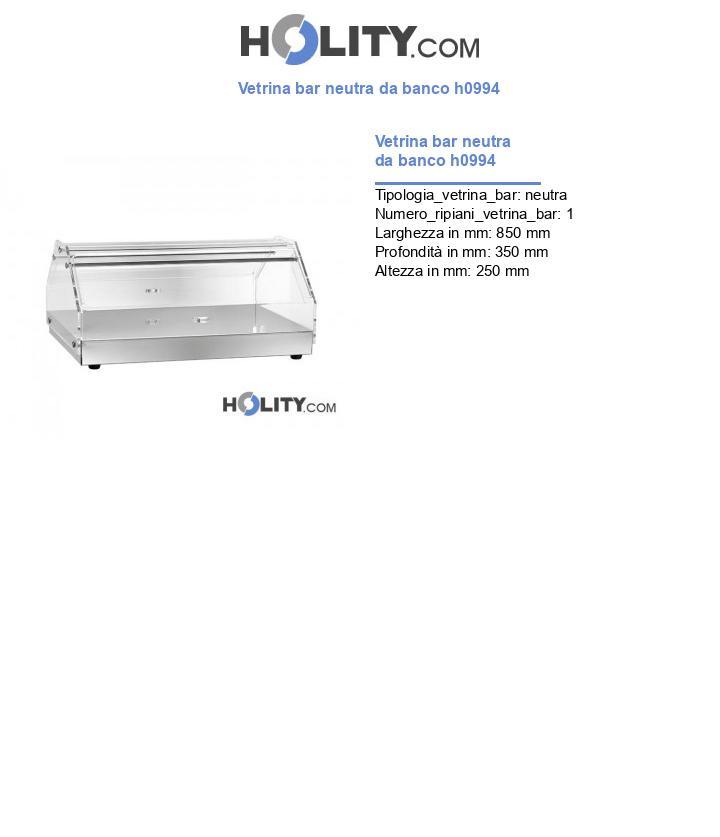 Vetrina bar neutra da banco h0994