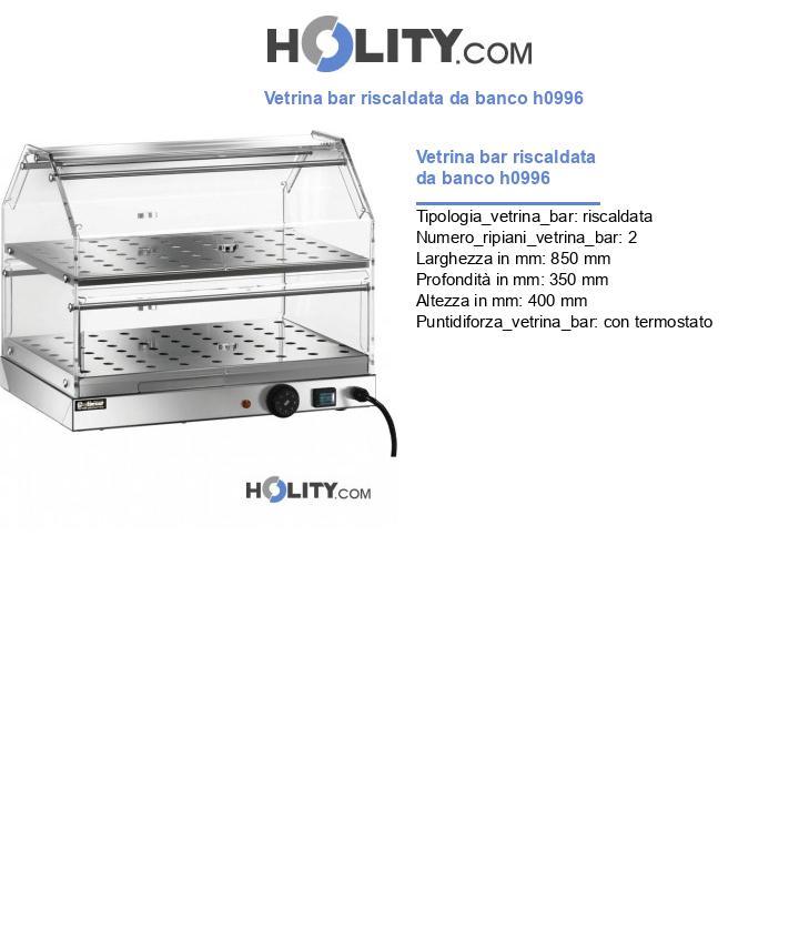 Vetrina bar riscaldata da banco h0996