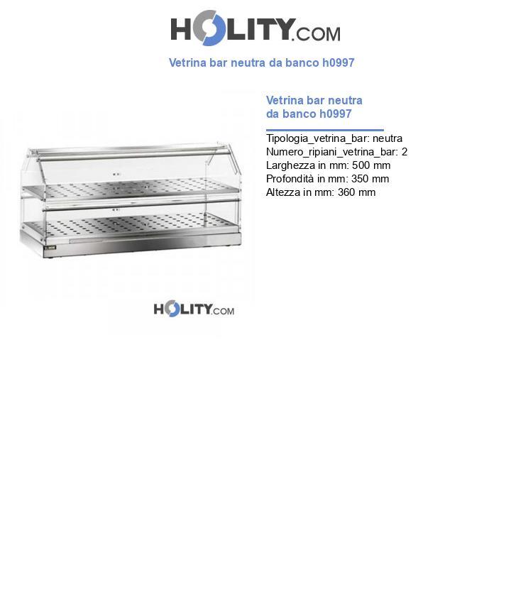 Vetrina bar neutra da banco h0997
