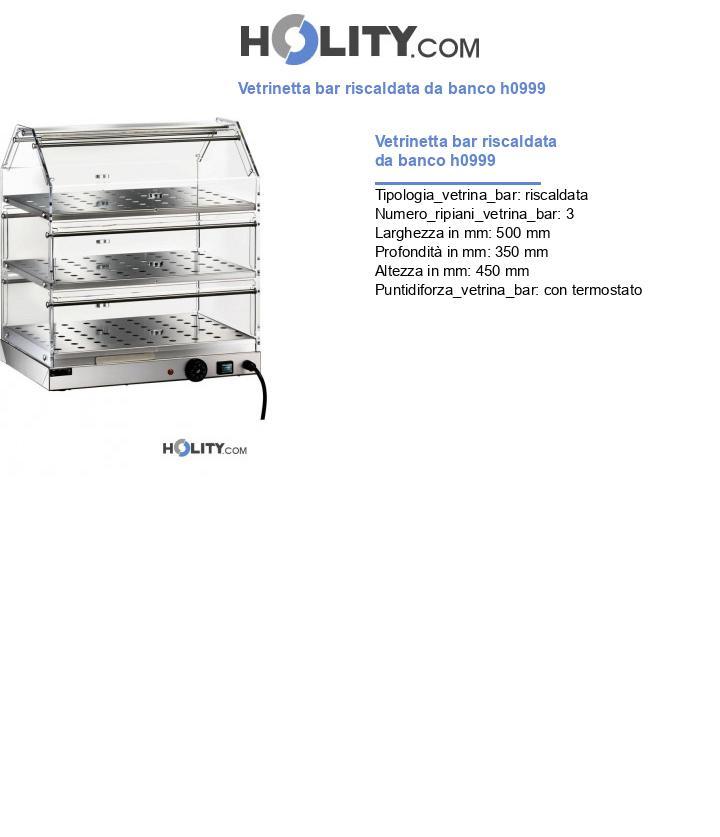 Vetrinetta bar riscaldata da banco h0999