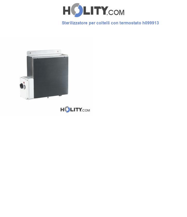 Sterilizzatore per coltelli con termostato h099913