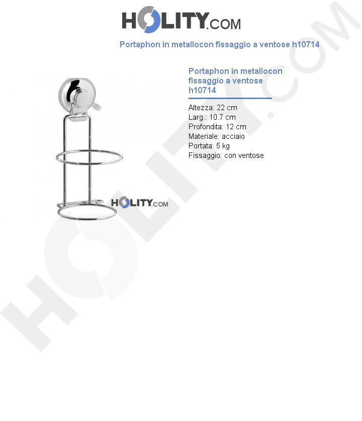 Portaphon in metallocon fissaggio a ventose h10714