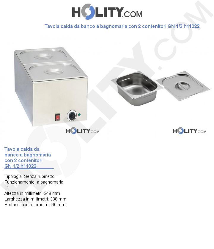 Tavola calda da banco a bagnomaria con 2 contenitori GN 1/2 h11022