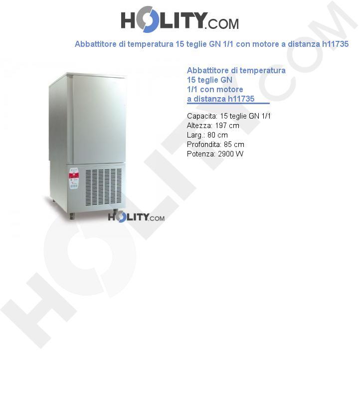 Abbattitore di temperatura 15 teglie GN 1/1 con motore a distanza h11735