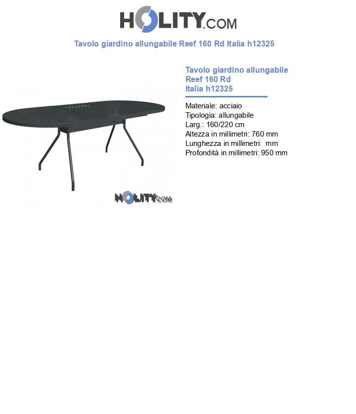 Tavolo giardino allungabile Reef 160 Rd Italia h12325