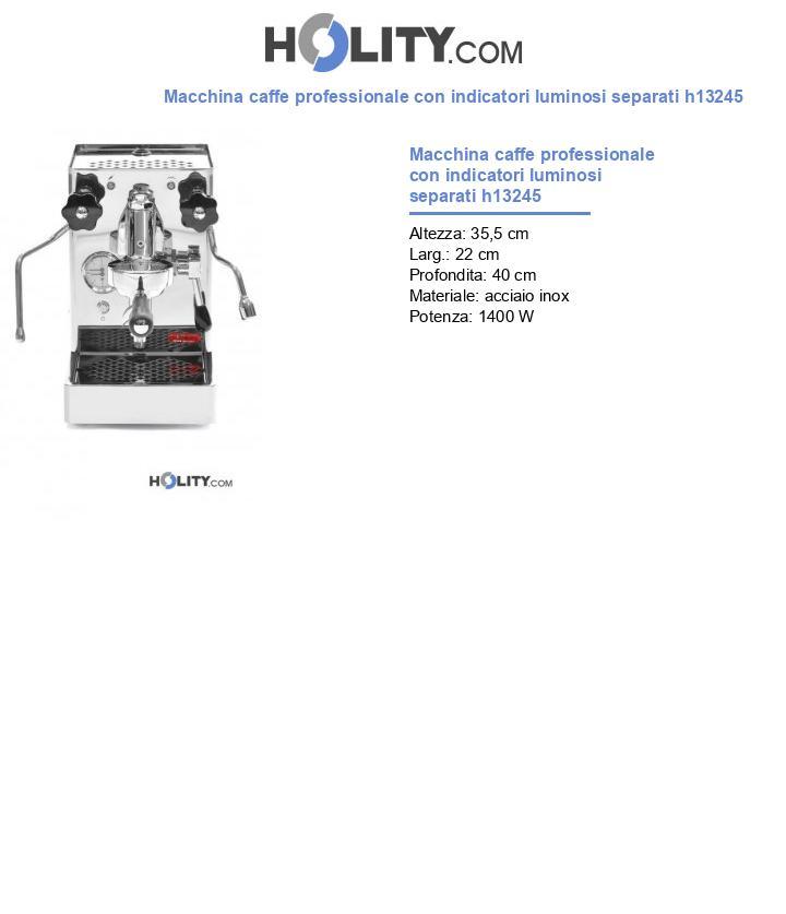 Macchina caffe professionale con indicatori luminosi separati h13245
