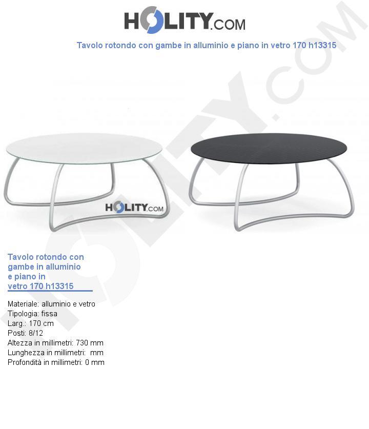 Tavolo rotondo con gambe in alluminio e piano in vetro 170 h13315