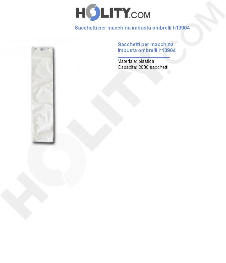 Sacchetti per macchina imbusta ombrelli h13904