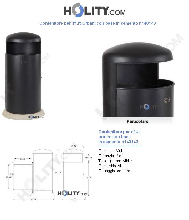 Contenitore per rifiuti urbani con base in cemento h140143