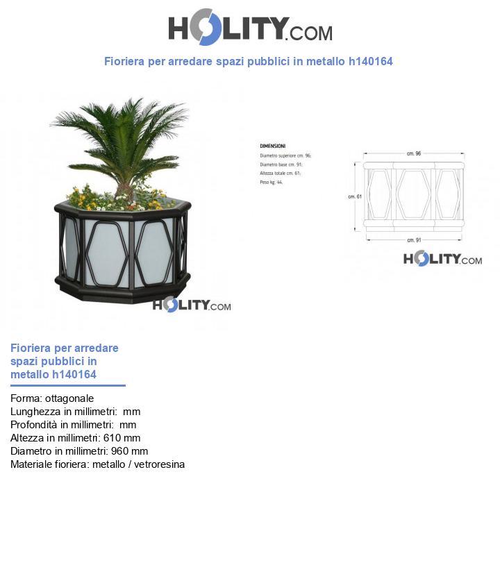 Fioriera per arredare spazi pubblici in metallo h140164