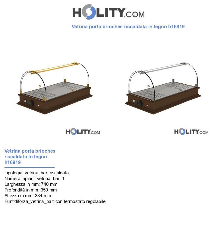 Vetrina porta brioches riscaldata in legno h16919