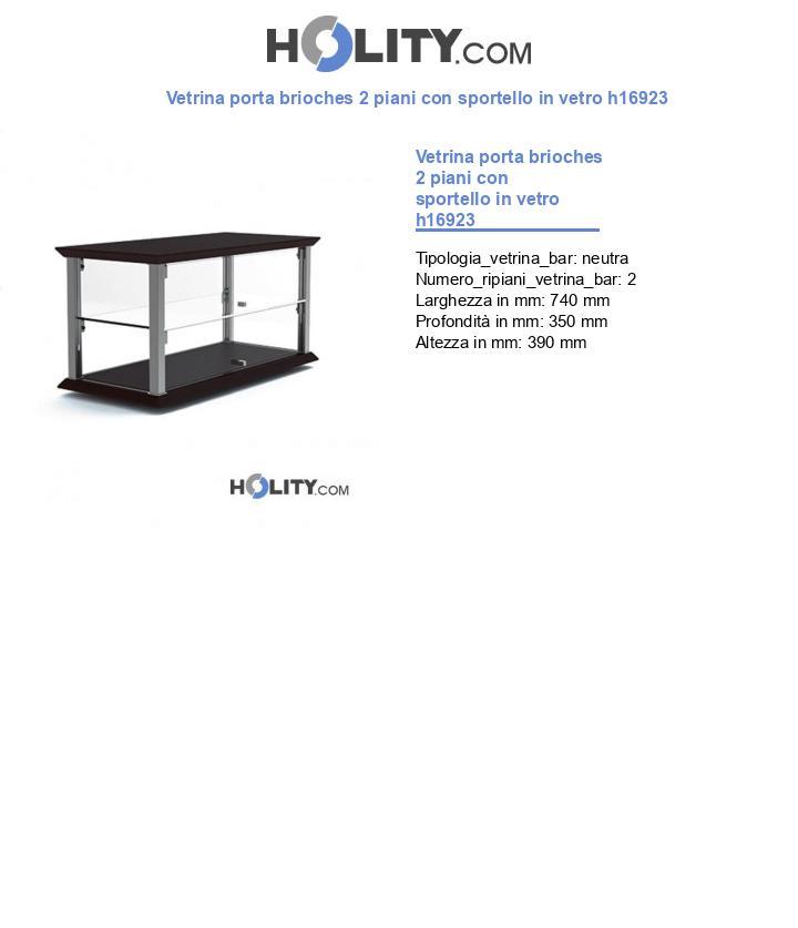 Vetrina porta brioches 2 piani con sportello in vetro h16923
