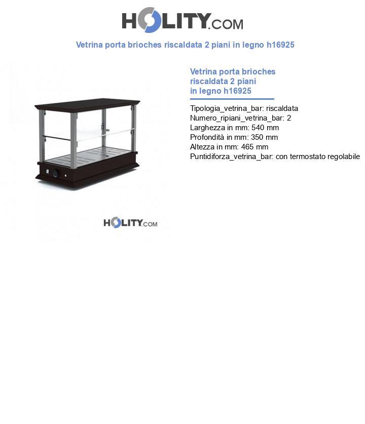 Vetrina porta brioches riscaldata 2 piani in legno h16925