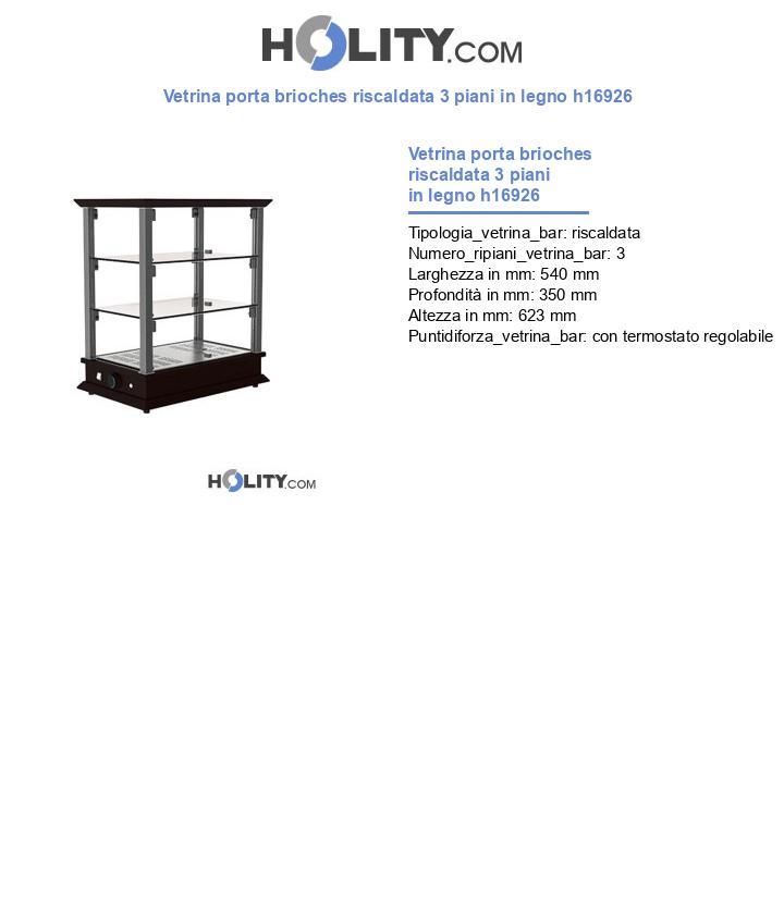 Vetrina porta brioches riscaldata 3 piani in legno h16926