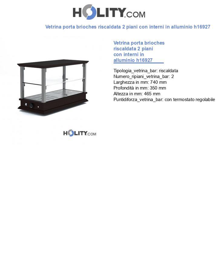 Vetrina porta brioches riscaldata 2 piani con interni in alluminio h16927