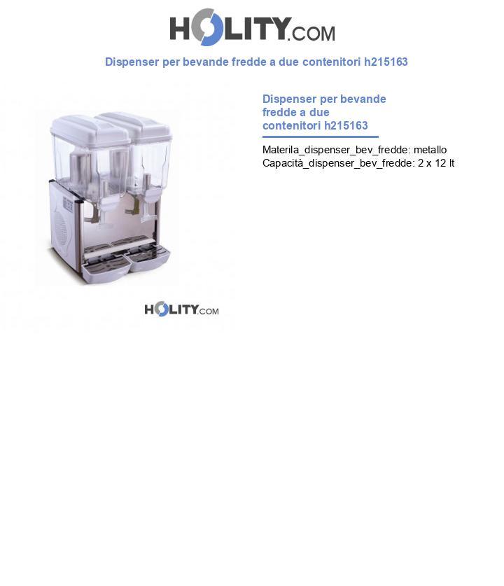 Dispenser per bevande fredde a due contenitori h215163