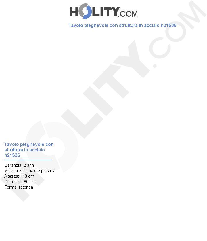 Tavolo pieghevole con struttura in acciaio h21536