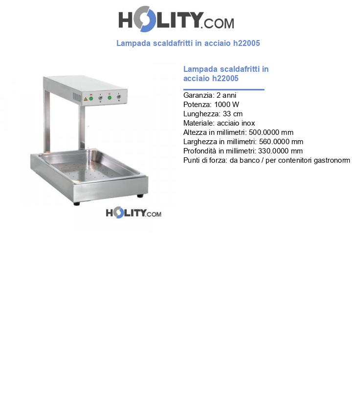 Lampada scaldafritti in acciaio h22005