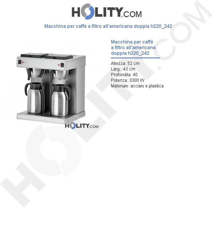 Macchina per caffè a filtro all'americana doppia h220_242