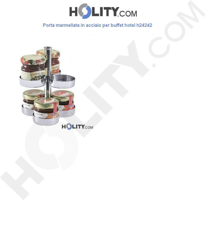 Porta marmellata in acciaio per buffet hotel h24242