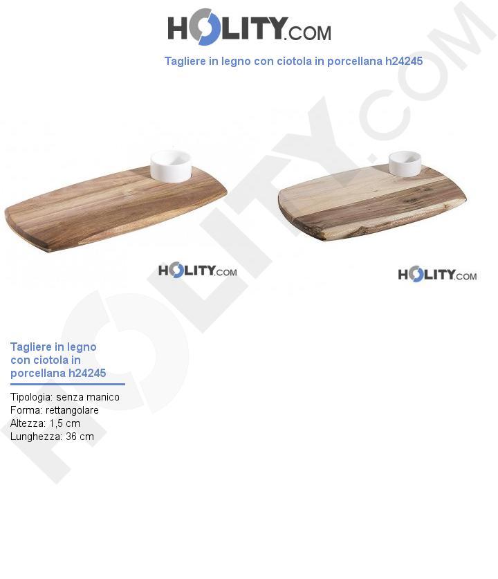 Tagliere in legno con ciotola in porcellana h24245