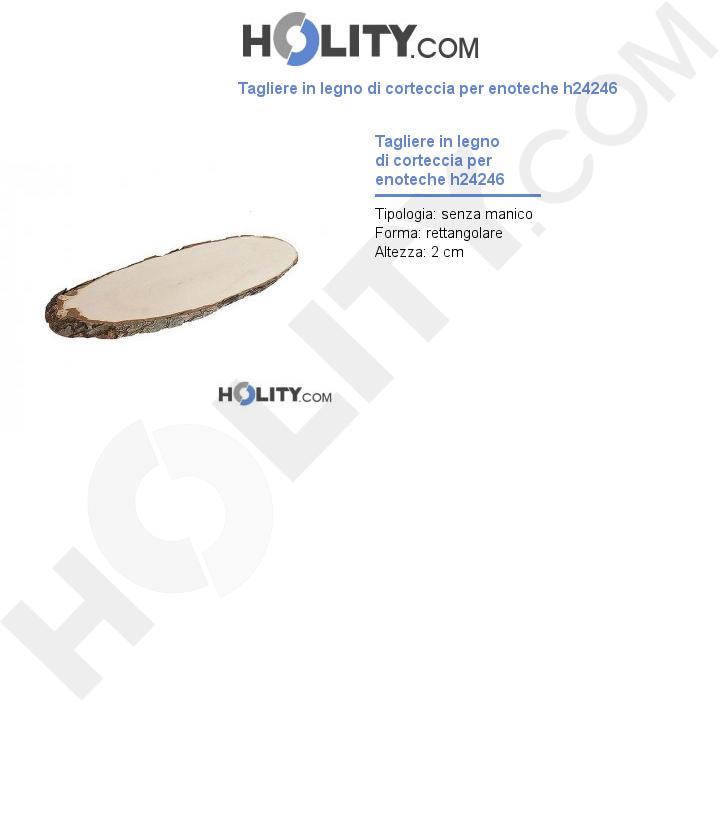 Tagliere in legno di corteccia per enoteche h24246