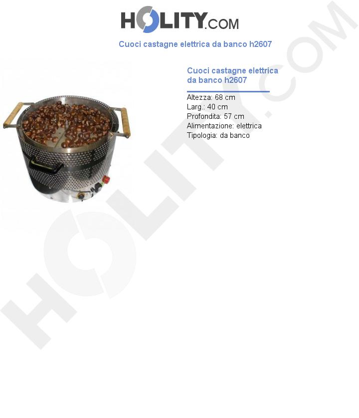 Cuoci castagne elettrica da banco h2607