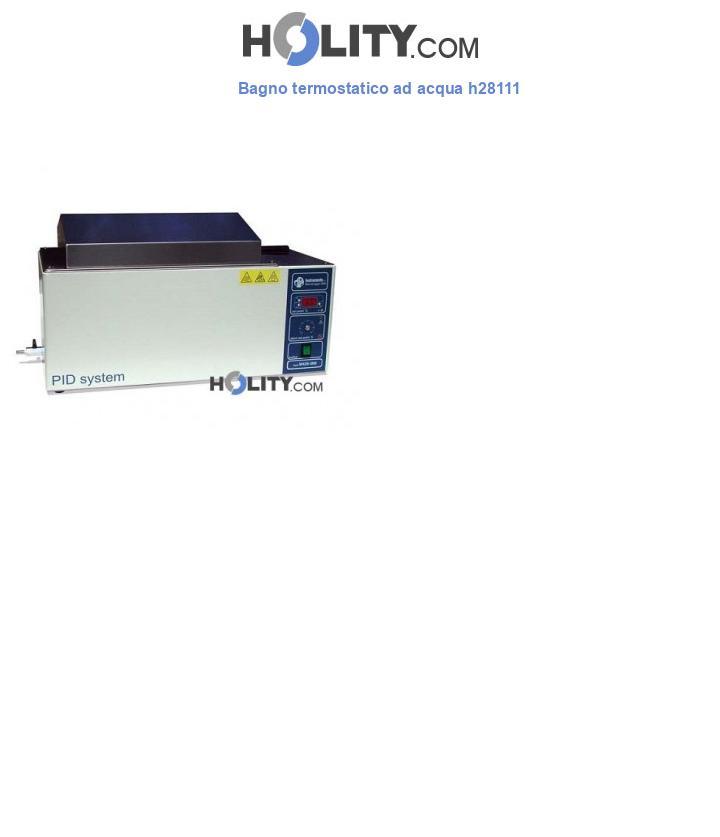 Bagno termostatico ad acqua h28111