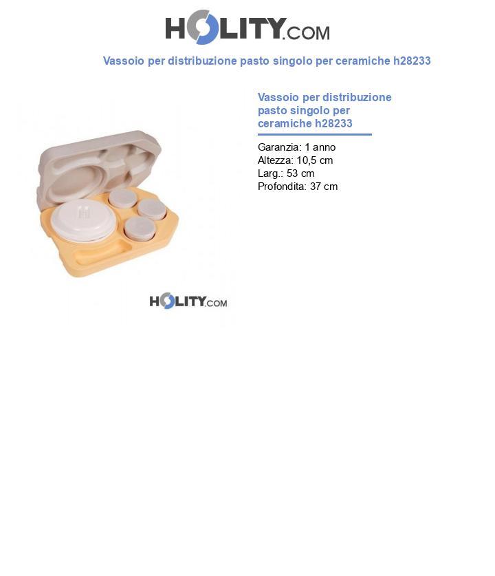 Vassoio per distribuzione pasto singolo per ceramiche h28233