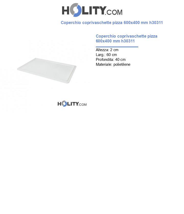 Coperchio coprivaschette pizza 600x400 mm h30311