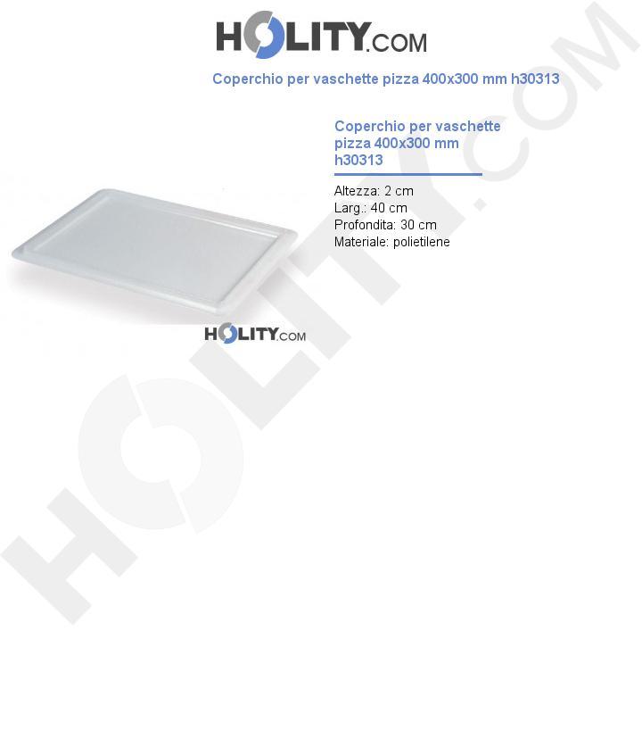 Coperchio per vaschette pizza 400x300 mm h30313