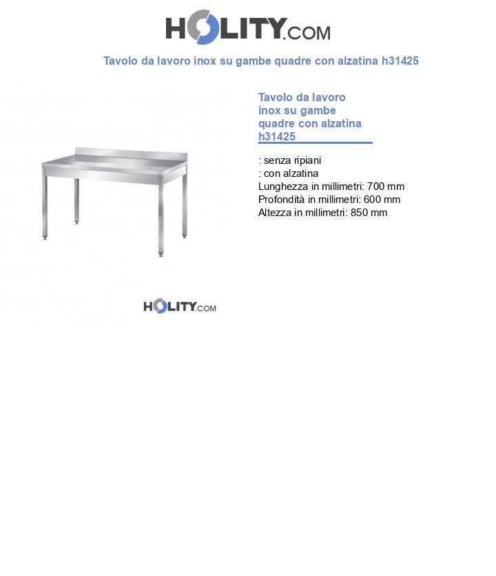Tavolo da lavoro inox su gambe quadre con alzatina h31425