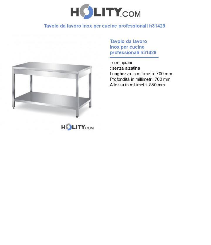 Tavolo da lavoro inox per cucine professionali h31429