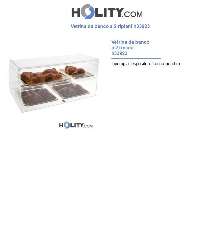 Vetrina da banco a 2 ripiani h33923