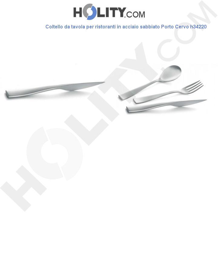 Coltello da tavola per ristoranti in acciaio sabbiato Porto Cervo h34220