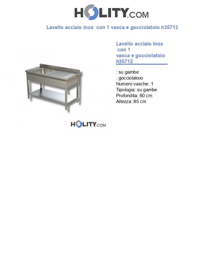 Lavello acciaio inox  con 1 vasca e gocciolatoio h35712