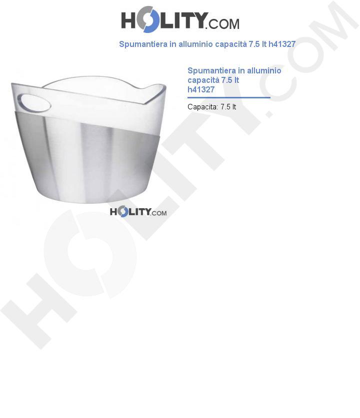 Spumantiera in alluminio capacità 7.5 lt h41327