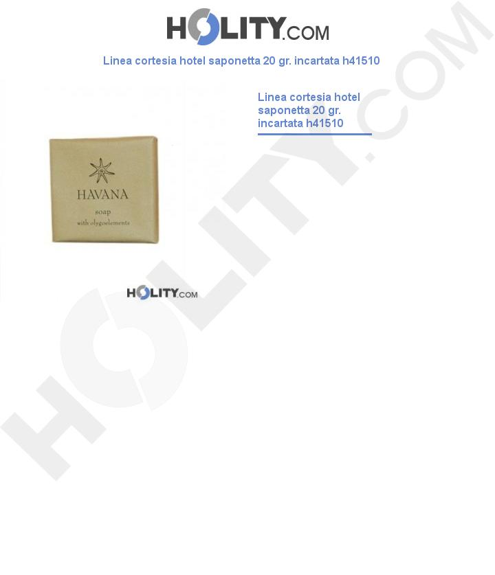 Linea cortesia hotel saponetta 20 gr. incartata h41510