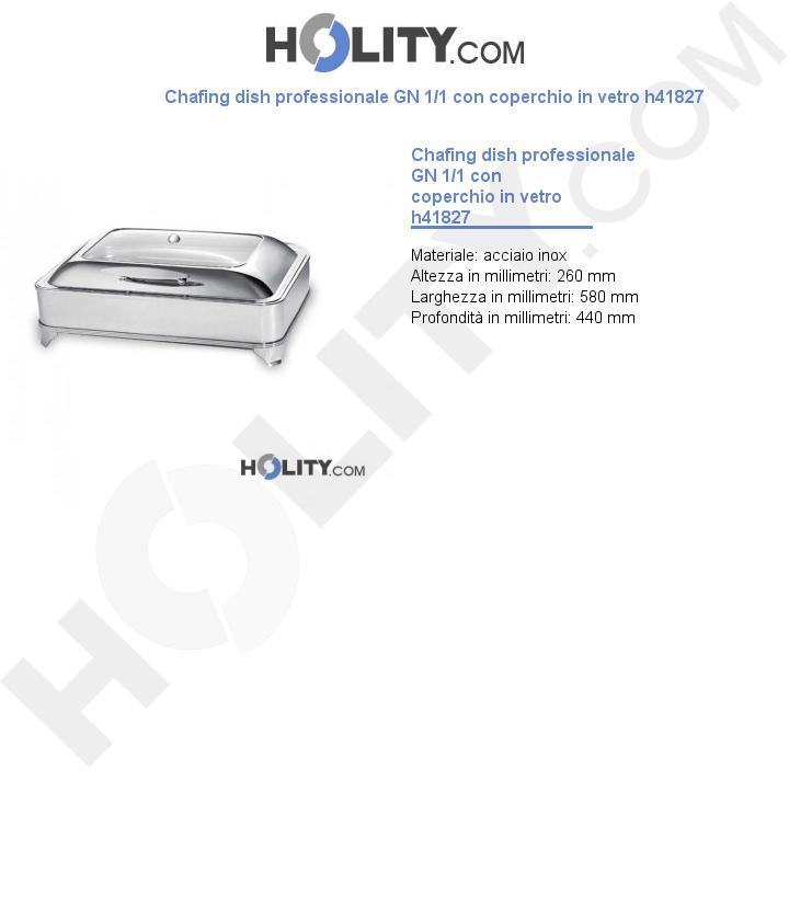 Chafing dish professionale GN 1/1 con coperchio in vetro h41827