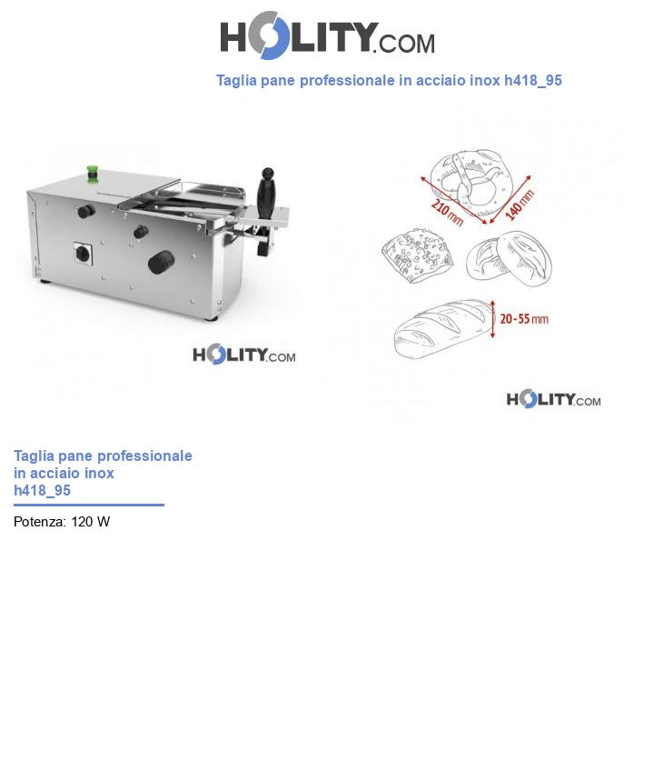 Taglia pane professionale in acciaio inox h418_95