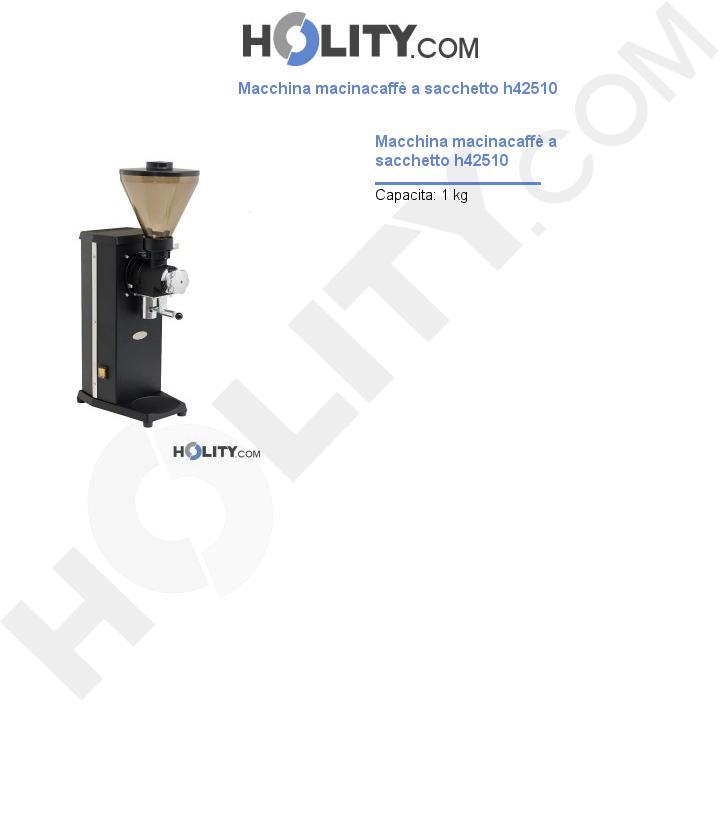 Macchina macinacaffè a sacchetto h42510