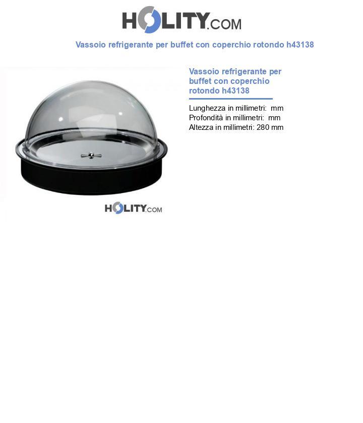 Vassoio refrigerante per buffet con coperchio rotondo h43138
