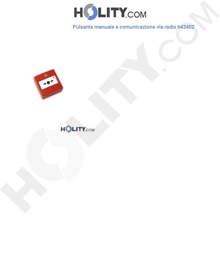 Pulsante manuale a comunicazione via radio h43402