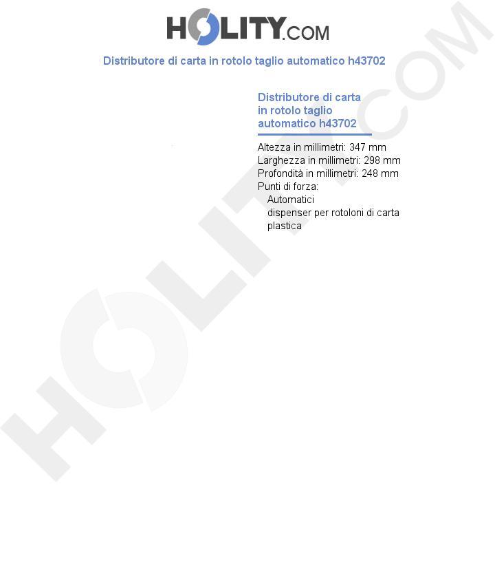 Distributore di carta in rotolo taglio automatico h43702
