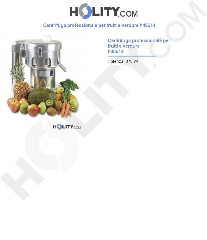 Centrifuga professionale per frutti e verdure h45614