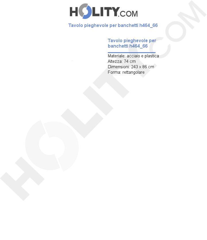 Tavolo pieghevole per banchetti h464_66