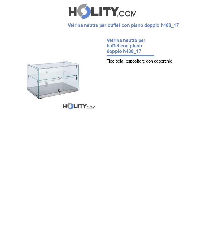 Vetrina neutra per buffet con piano doppio h488_17