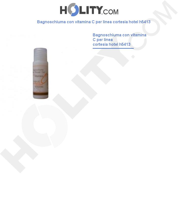 Bagnoschiuma con vitamina C h5413