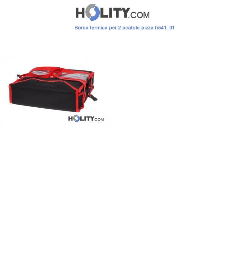 Borsa termica per 2 scatole pizza h541_01